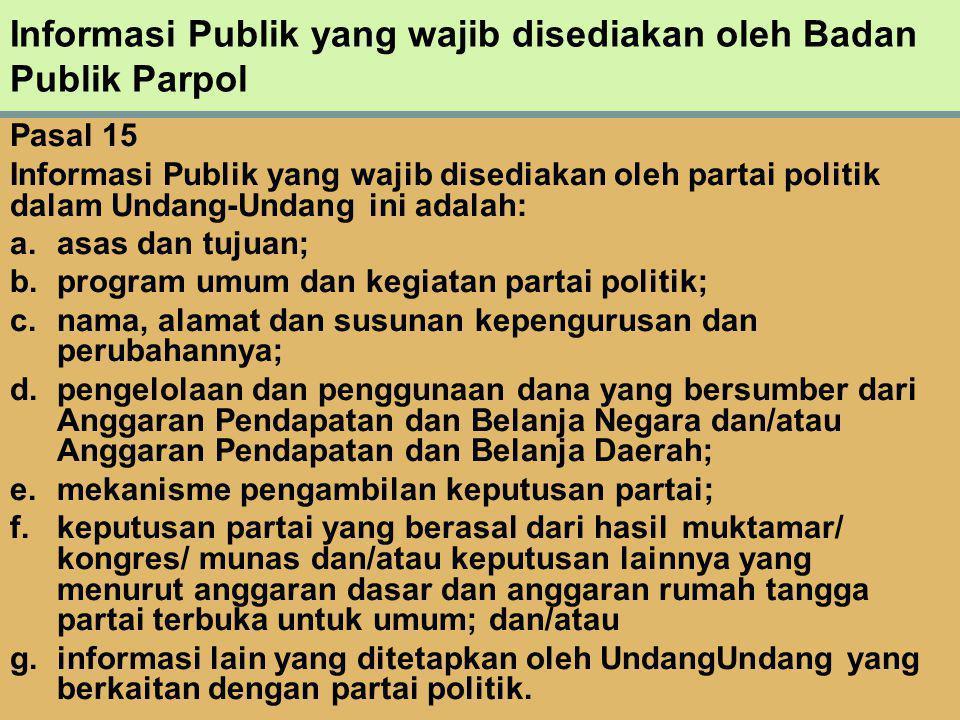 Informasi Publik yang wajib disediakan oleh Badan Publik Parpol