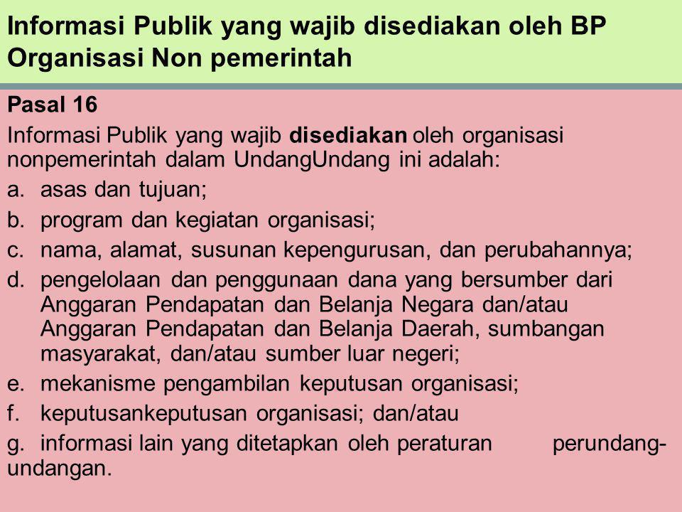 Informasi Publik yang wajib disediakan oleh BP Organisasi Non pemerintah