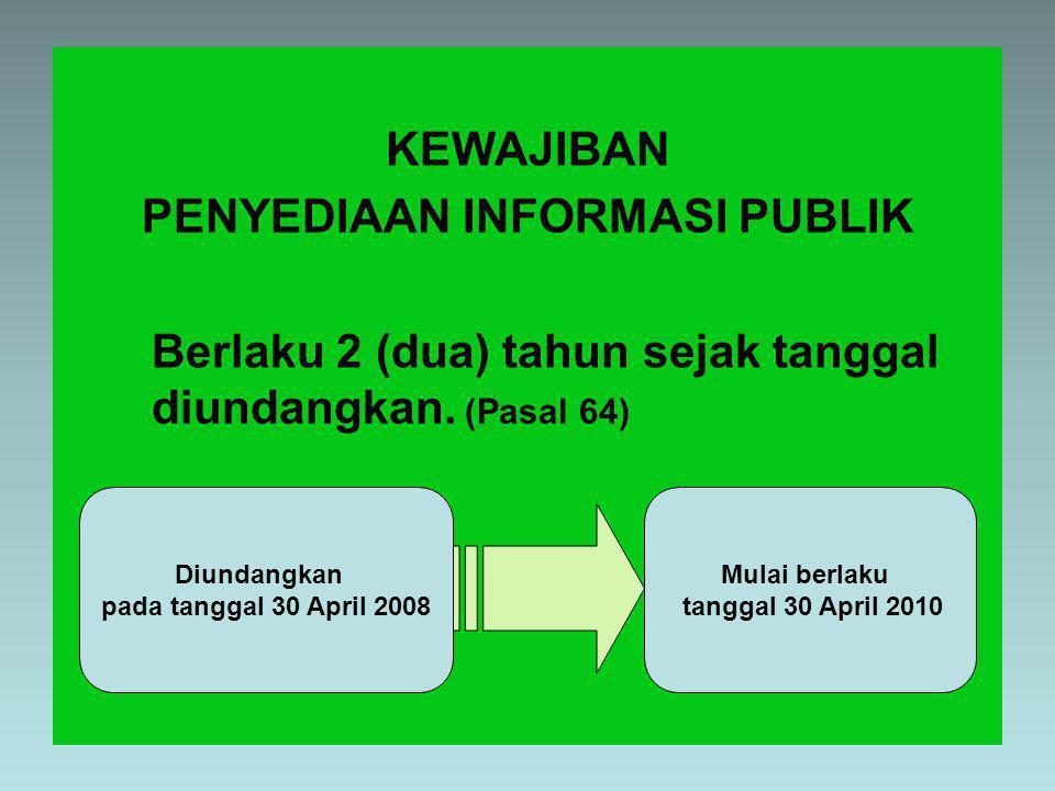 PENYEDIAAN INFORMASI PUBLIK Diundangkan pada tanggal 30 April 2008