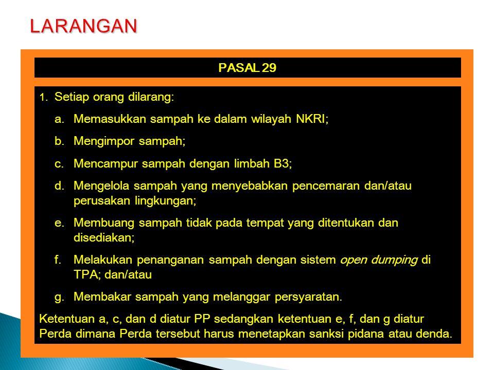 LARANGAN PASAL 29 Memasukkan sampah ke dalam wilayah NKRI;