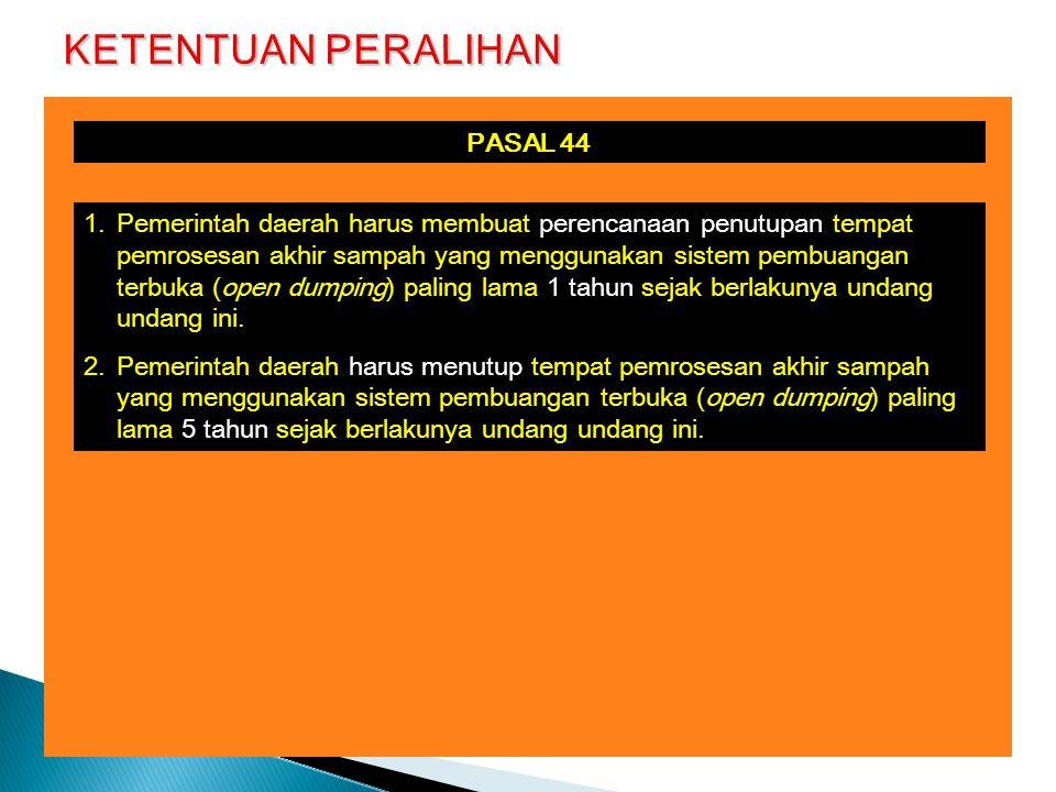 KETENTUAN PERALIHAN PASAL 44