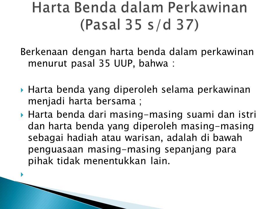 Harta Benda dalam Perkawinan (Pasal 35 s/d 37)