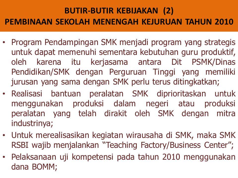 BUTIR-BUTIR KEBIJAKAN (2) PEMBINAAN SEKOLAH MENENGAH KEJURUAN TAHUN 2010