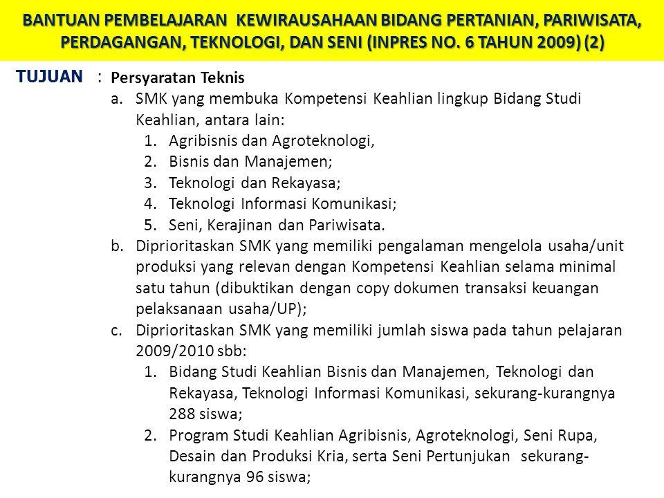 BANTUAN PEMBELAJARAN KEWIRAUSAHAAN BIDANG PERTANIAN, PARIWISATA, PERDAGANGAN, TEKNOLOGI, DAN SENI (INPRES NO. 6 TAHUN 2009) (2)