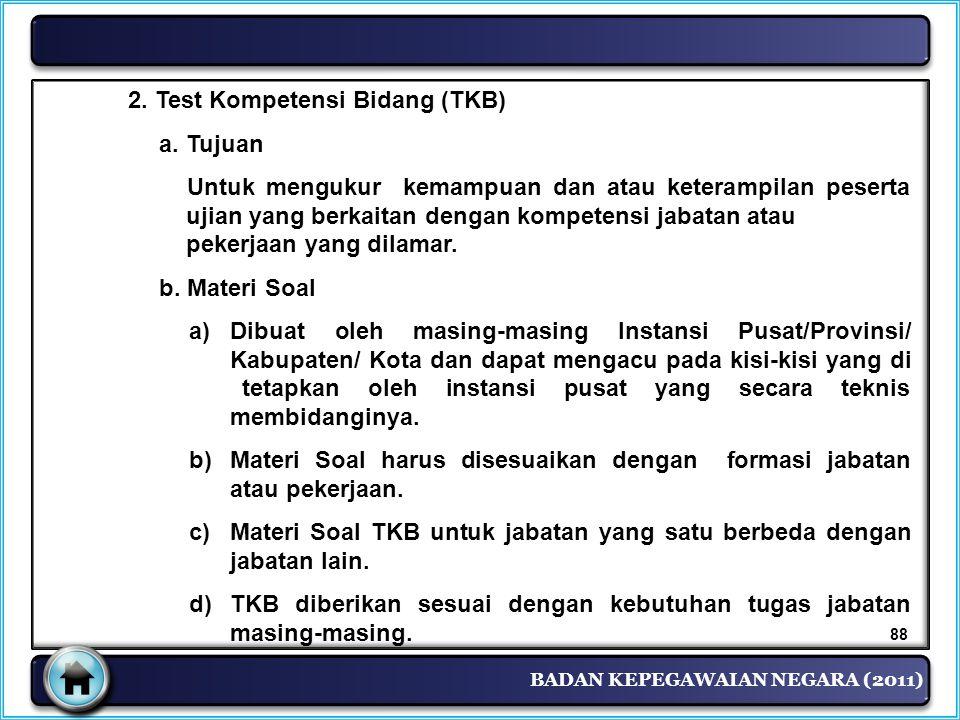 2. Test Kompetensi Bidang (TKB) a. Tujuan