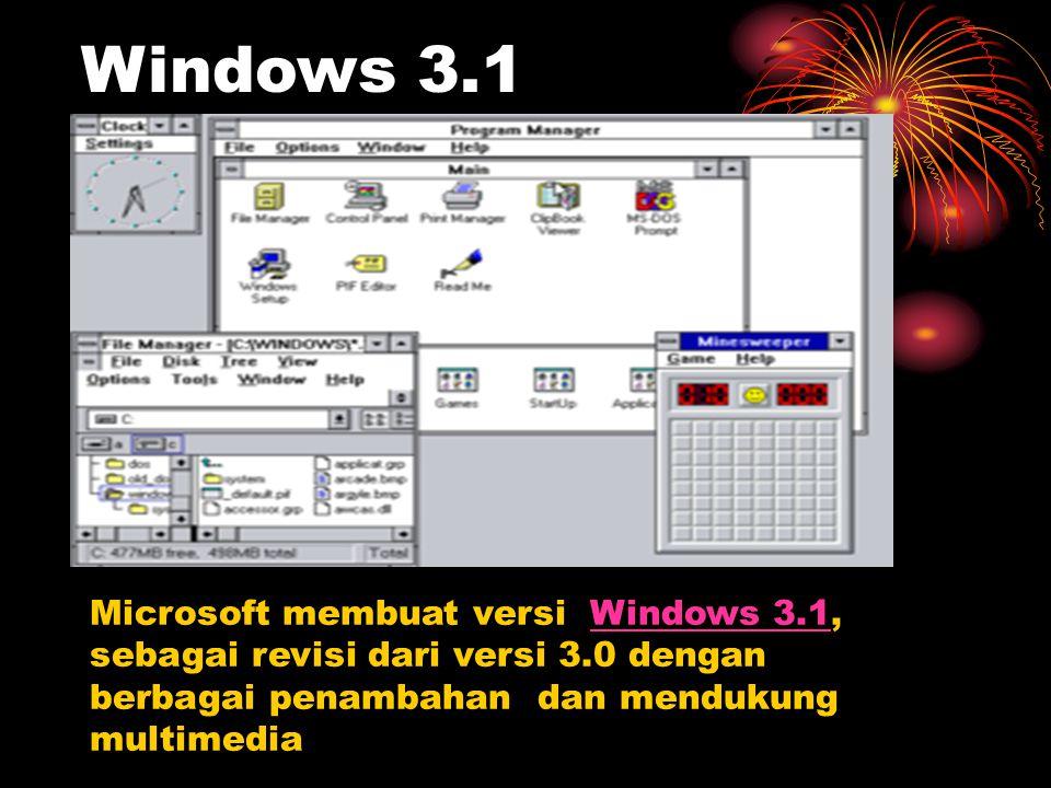 Windows 3.1 Microsoft membuat versi Windows 3.1, sebagai revisi dari versi 3.0 dengan berbagai penambahan dan mendukung multimedia.