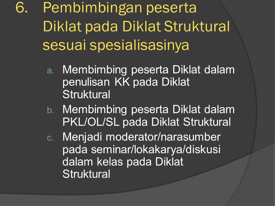 Pembimbingan peserta Diklat pada Diklat Struktural sesuai spesialisasinya