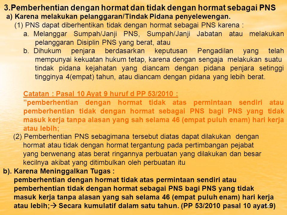 3.Pemberhentian dengan hormat dan tidak dengan hormat sebagai PNS
