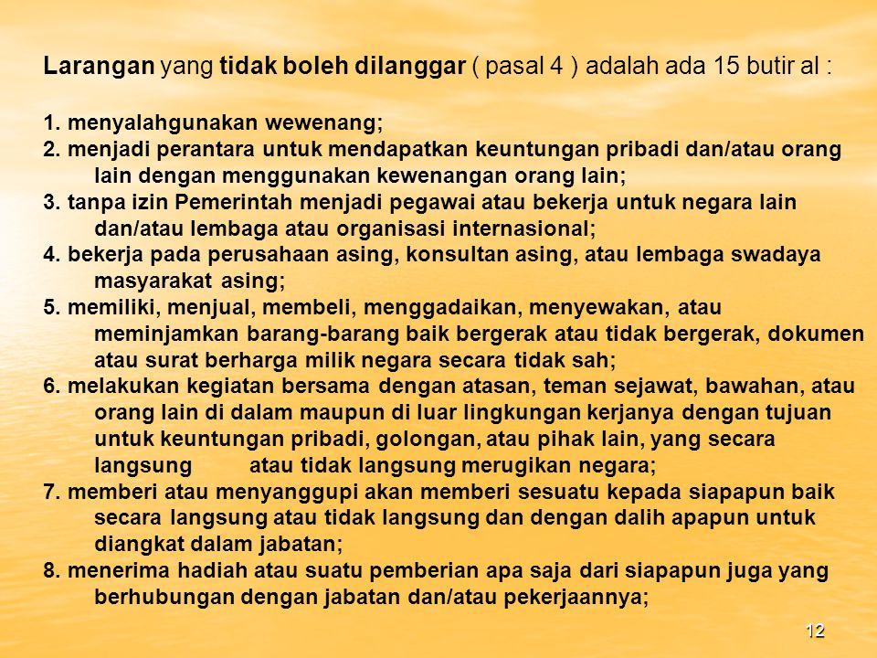 Larangan yang tidak boleh dilanggar ( pasal 4 ) adalah ada 15 butir al :
