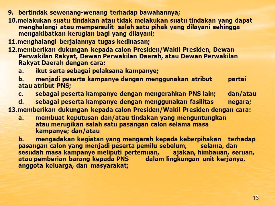 9. bertindak sewenang-wenang terhadap bawahannya;