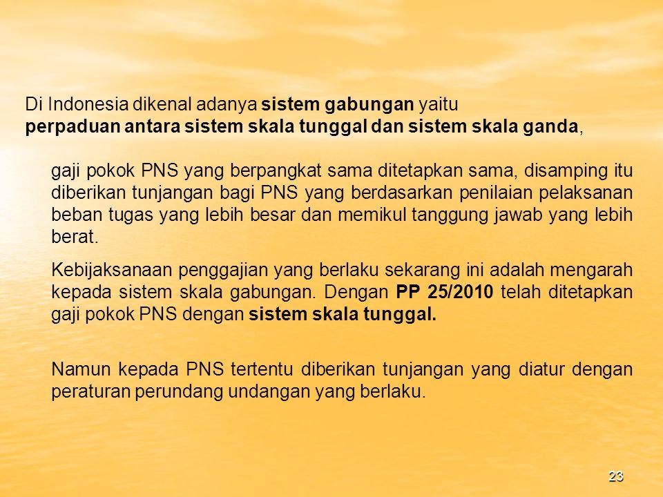 Di Indonesia dikenal adanya sistem gabungan yaitu