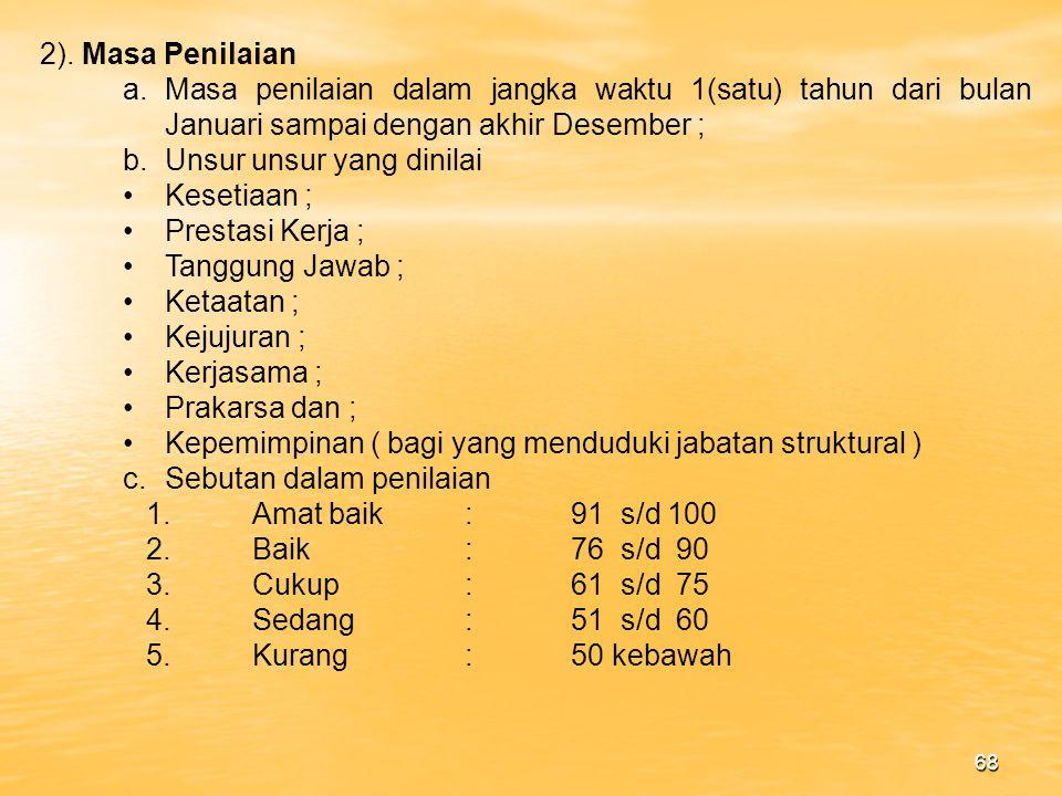 2). Masa Penilaian Masa penilaian dalam jangka waktu 1(satu) tahun dari bulan Januari sampai dengan akhir Desember ;