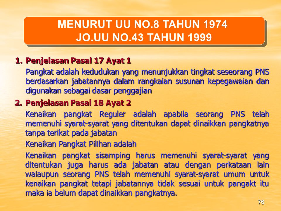 MENURUT UU NO.8 TAHUN 1974 JO.UU NO.43 TAHUN 1999