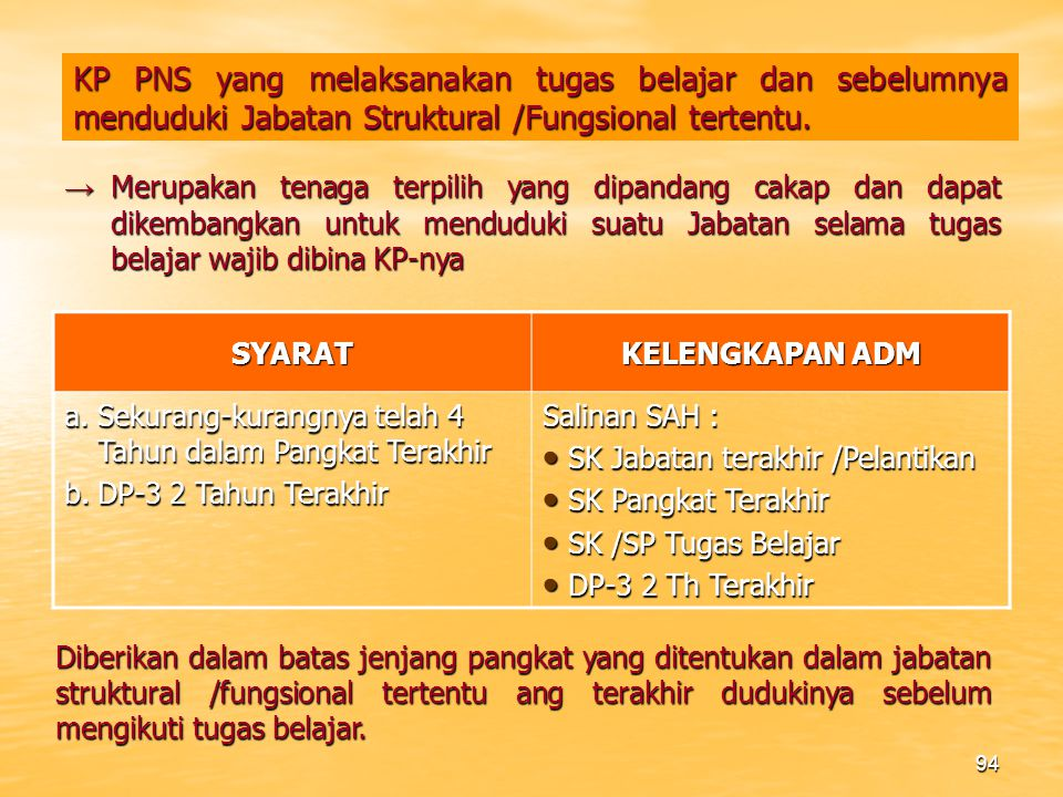 KP PNS yang melaksanakan tugas belajar dan sebelumnya menduduki Jabatan Struktural /Fungsional tertentu.