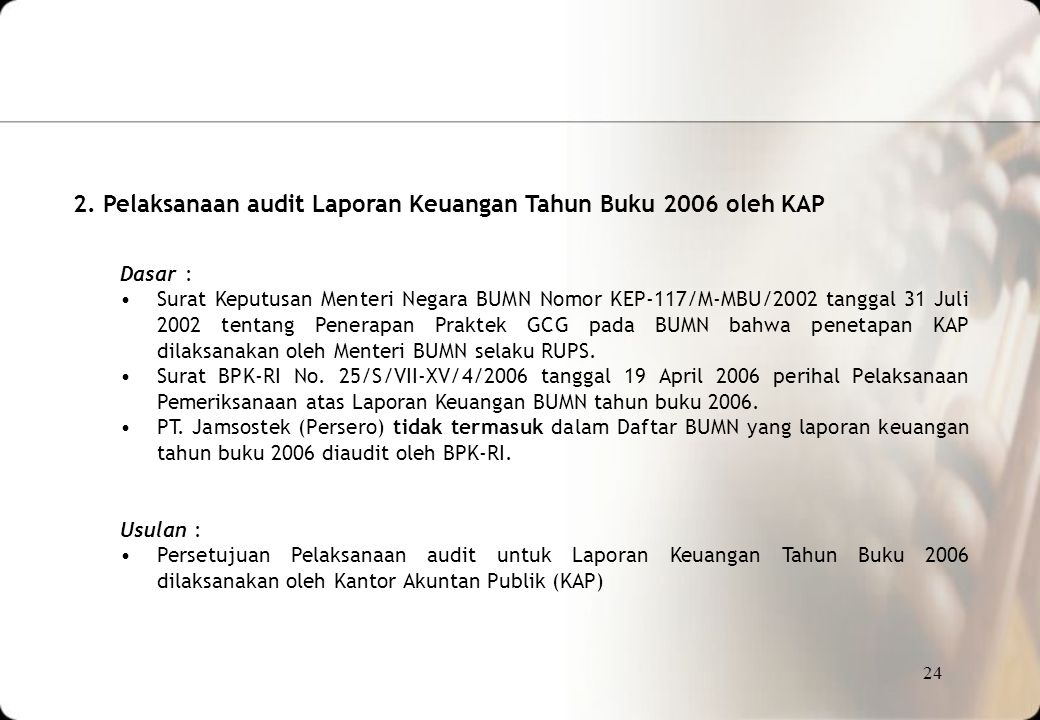2. Pelaksanaan audit Laporan Keuangan Tahun Buku 2006 oleh KAP