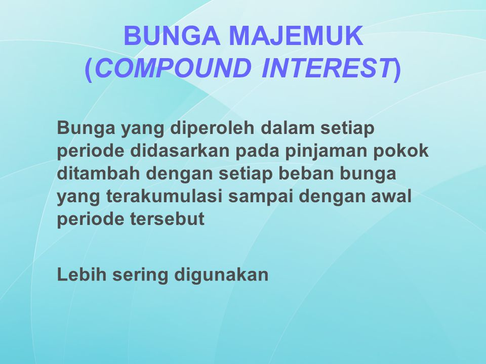 BUNGA MAJEMUK (COMPOUND INTEREST)