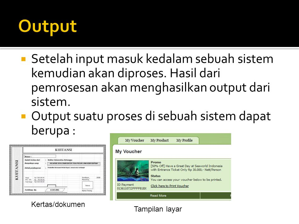 Output input. proses. output.