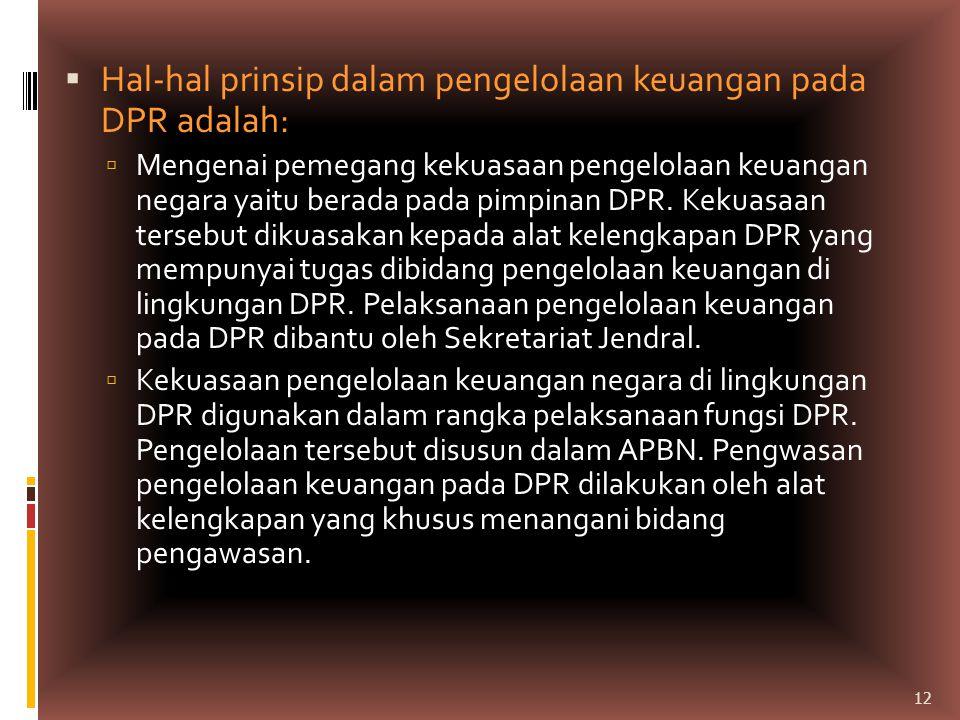 Hal-hal prinsip dalam pengelolaan keuangan pada DPR adalah: