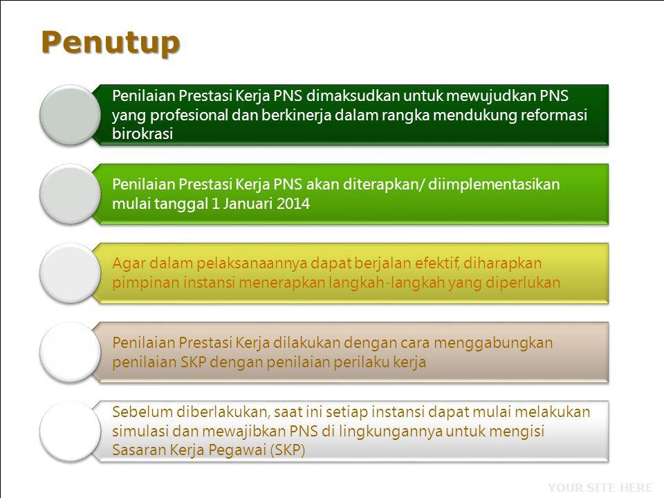 Penutup Penilaian Prestasi Kerja PNS dimaksudkan untuk mewujudkan PNS yang profesional dan berkinerja dalam rangka mendukung reformasi birokrasi.