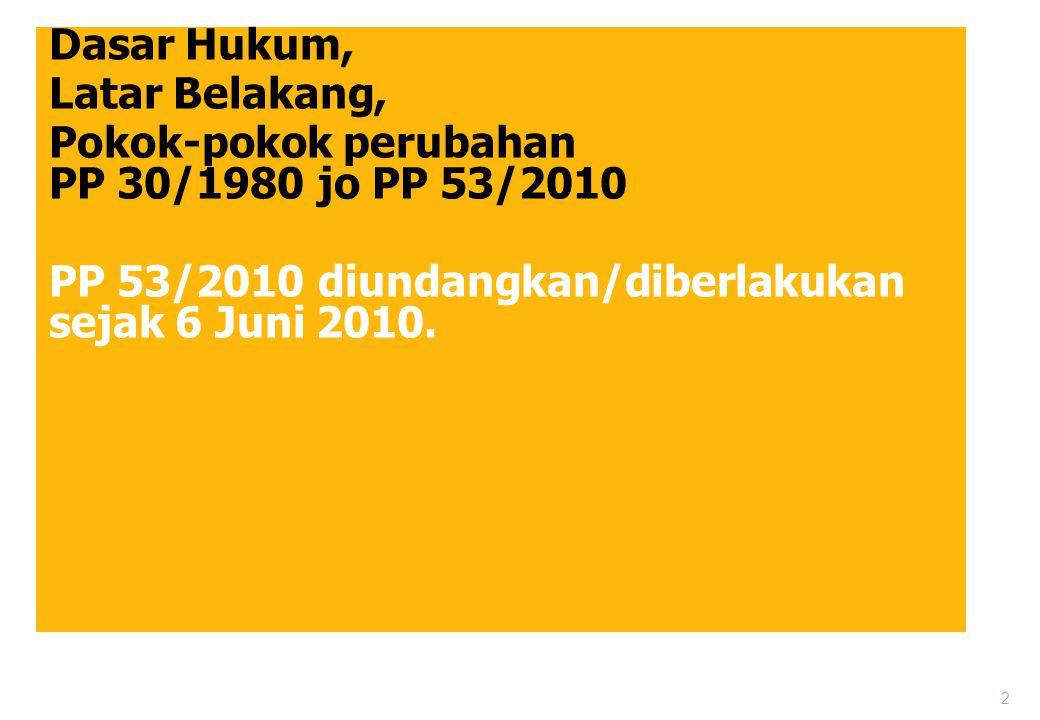 Pokok-pokok perubahan PP 30/1980 jo PP 53/2010