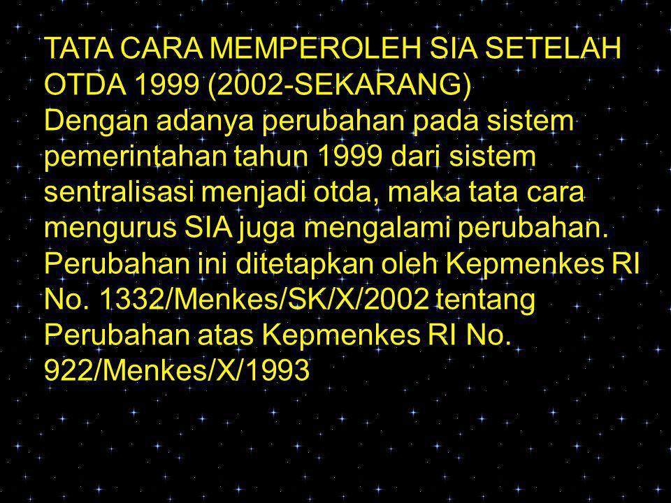 TATA CARA MEMPEROLEH SIA SETELAH OTDA 1999 (2002-SEKARANG)