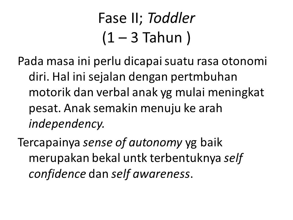 Fase II; Toddler (1 – 3 Tahun )