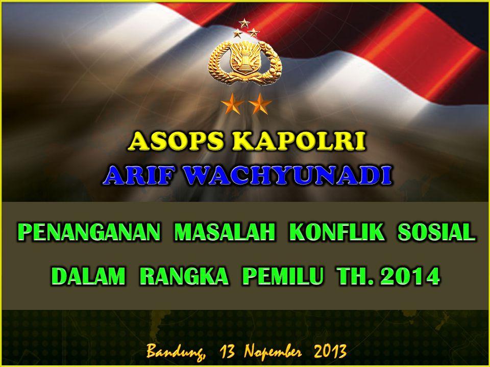 PENANGANAN MASALAH KONFLIK SOSIAL DALAM RANGKA PEMILU TH. 2014