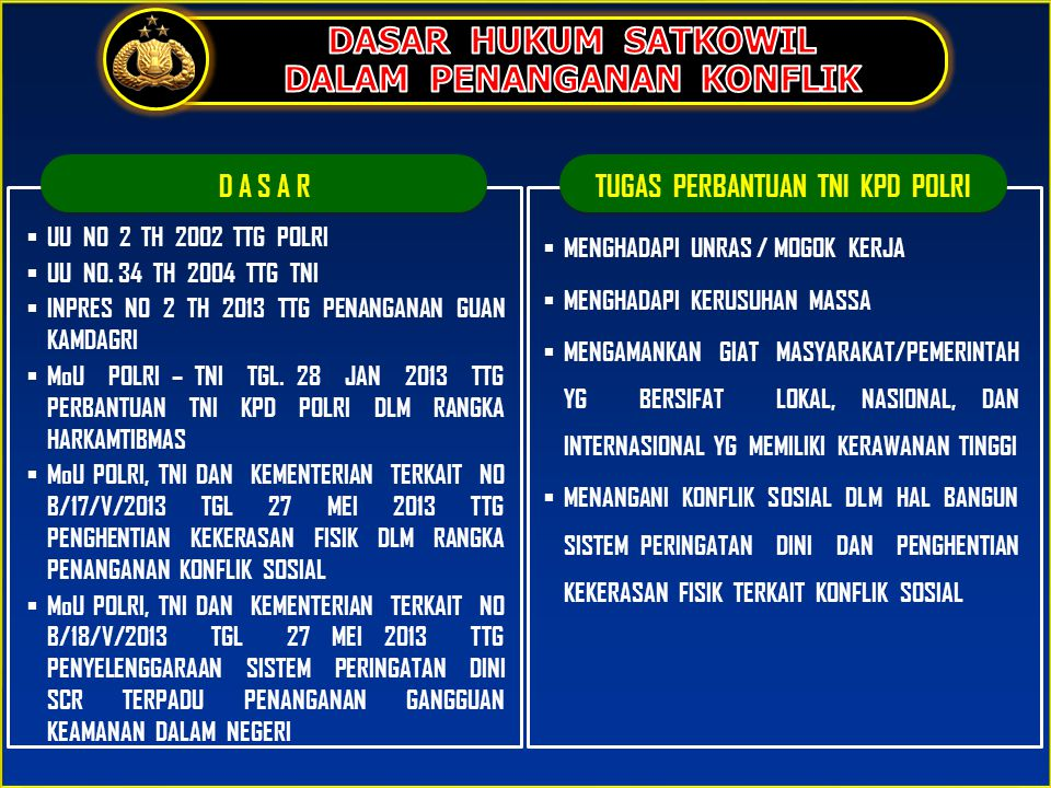 DALAM PENANGANAN KONFLIK TUGAS PERBANTUAN TNI KPD POLRI
