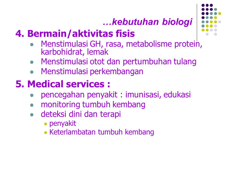 4. Bermain/aktivitas fisis