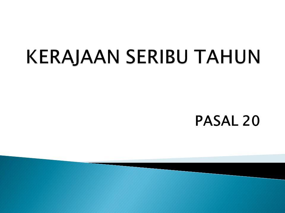 KERAJAAN SERIBU TAHUN PASAL 20