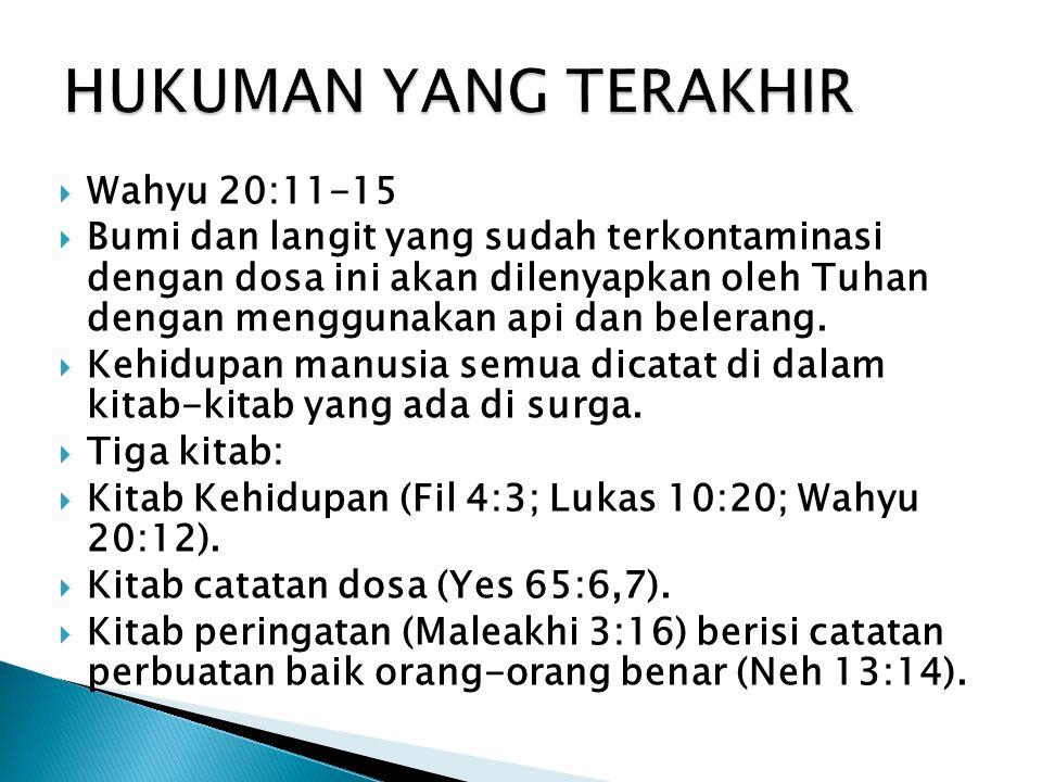 HUKUMAN YANG TERAKHIR Wahyu 20:11-15