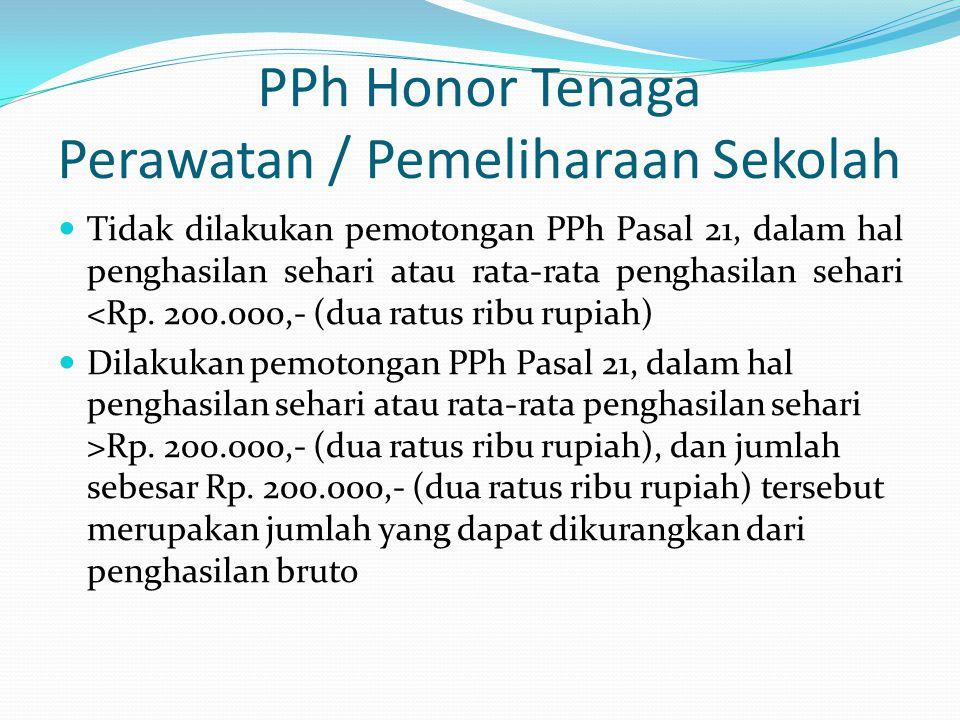 PPh Honor Tenaga Perawatan / Pemeliharaan Sekolah