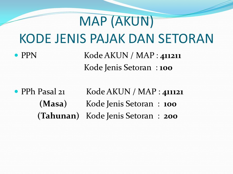 MAP (AKUN) KODE JENIS PAJAK DAN SETORAN