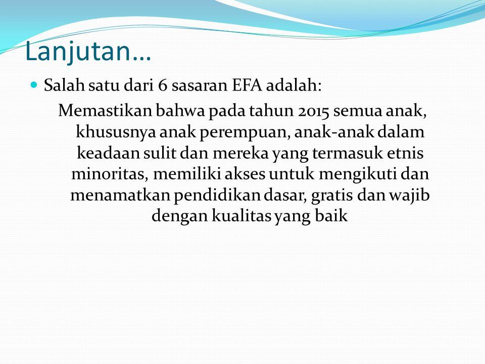 Lanjutan… Salah satu dari 6 sasaran EFA adalah: