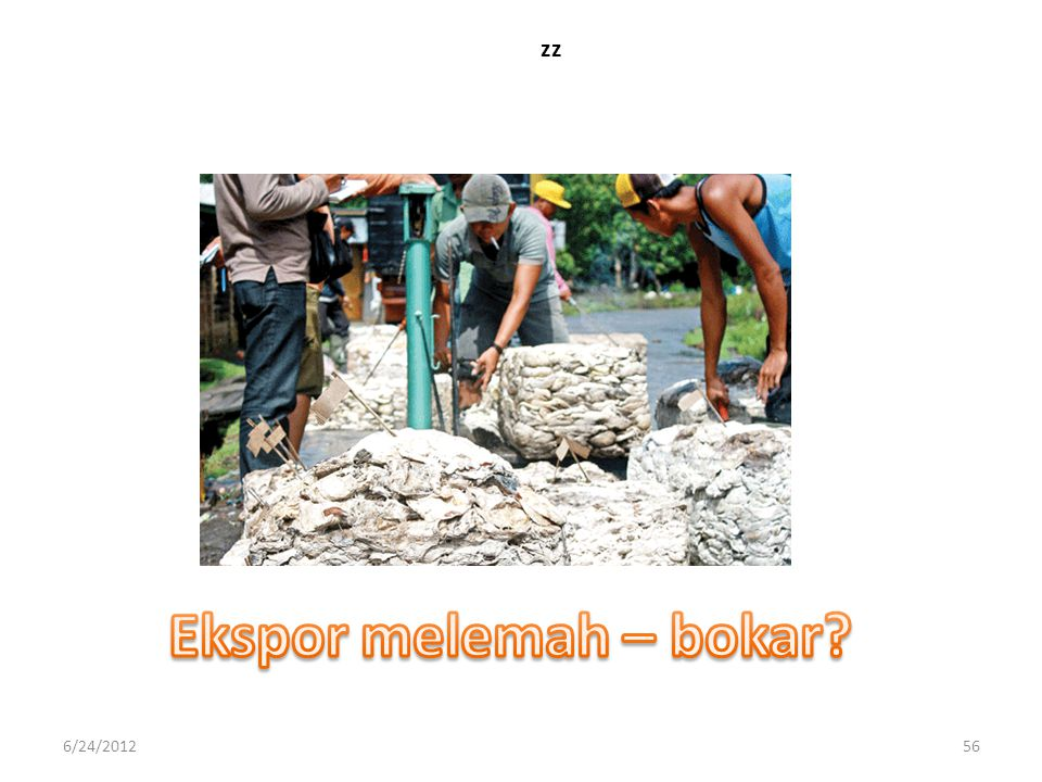 zz Ekspor melemah – bokar 6/24/2012