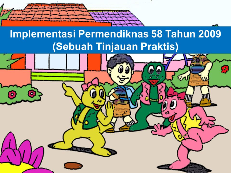 Implementasi Permendiknas 58 Tahun 2009 (Sebuah Tinjauan Praktis)