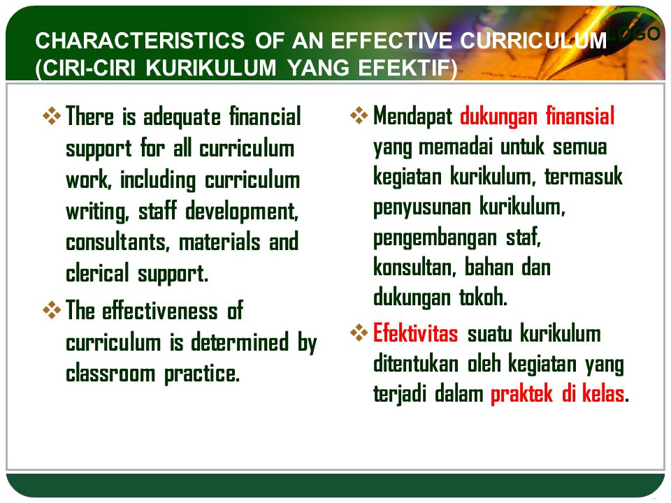 The effectiveness of curriculum is determined by classroom practice.