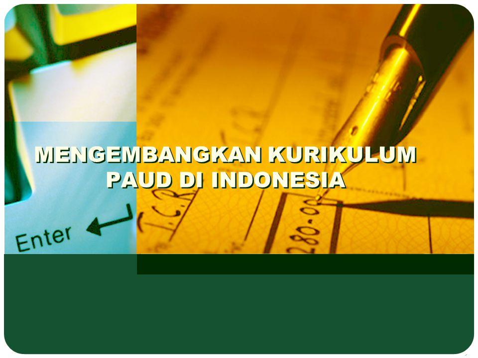 MENGEMBANGKAN KURIKULUM PAUD DI INDONESIA