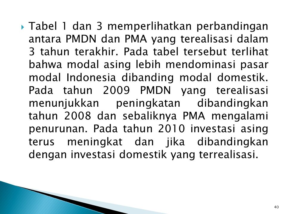 Tabel 1 dan 3 memperlihatkan perbandingan antara PMDN dan PMA yang terealisasi dalam 3 tahun terakhir.