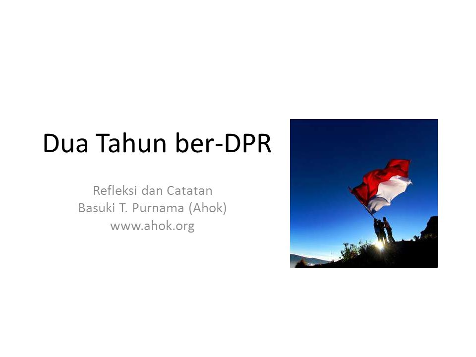 Refleksi dan Catatan Basuki T. Purnama (Ahok) www.ahok.org