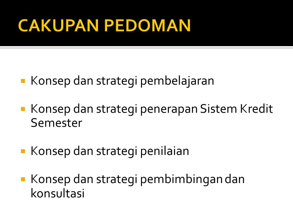 CAKUPAN PEDOMAN Konsep dan strategi pembelajaran