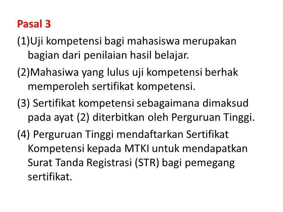 Pasal 3 (1)Uji kompetensi bagi mahasiswa merupakan bagian dari penilaian hasil belajar.