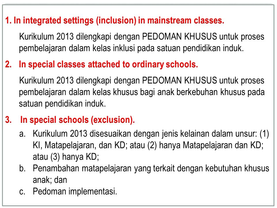 1. In integrated settings (inclusion) in mainstream classes.