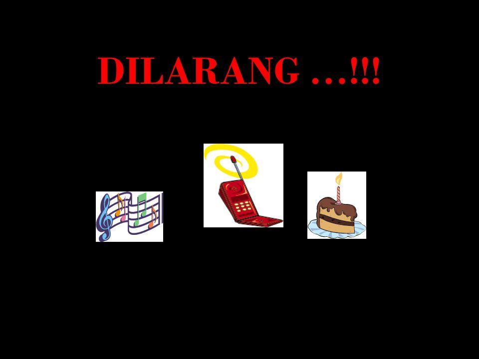 DILARANG …!!!
