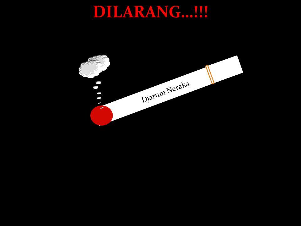 DILARANG…!!! Djarum Neraka