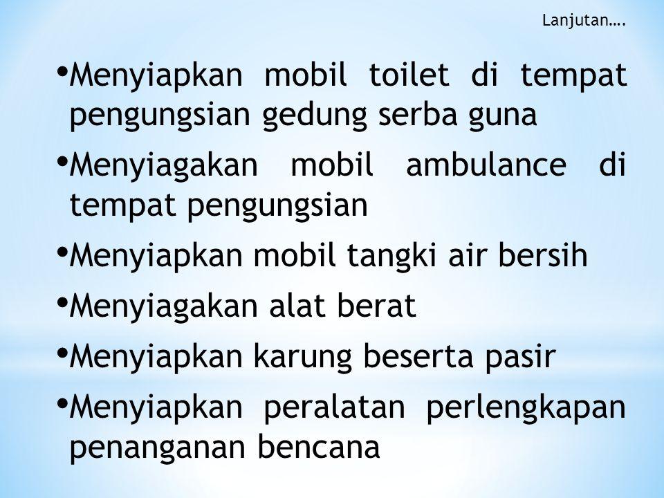 Menyiapkan mobil toilet di tempat pengungsian gedung serba guna