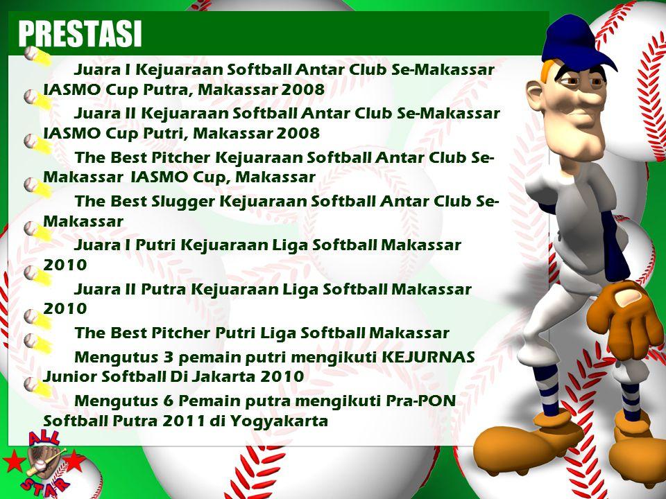 PRESTASI Juara I Kejuaraan Softball Antar Club Se-Makassar IASMO Cup Putra, Makassar 2008.