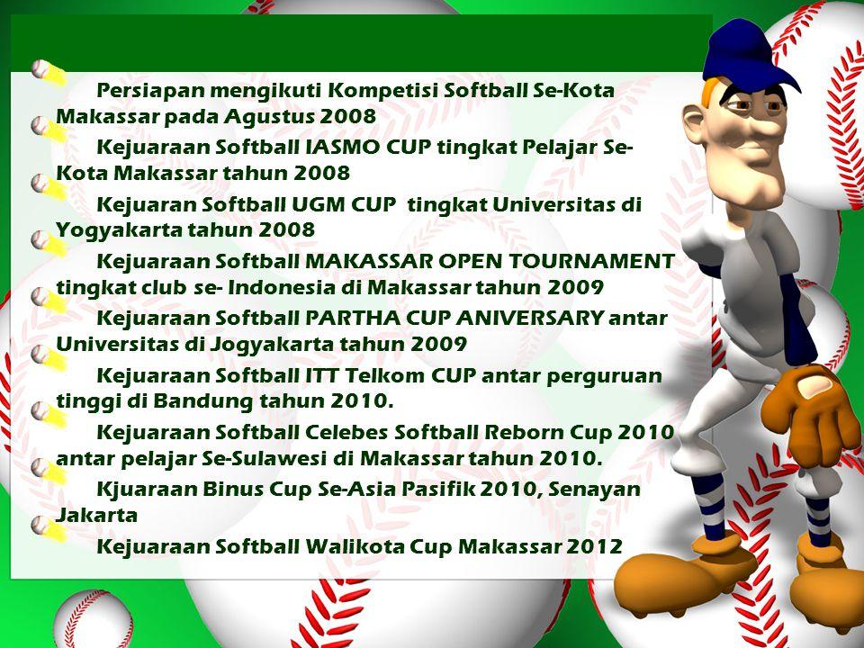 Persiapan mengikuti Kompetisi Softball Se-Kota Makassar pada Agustus 2008