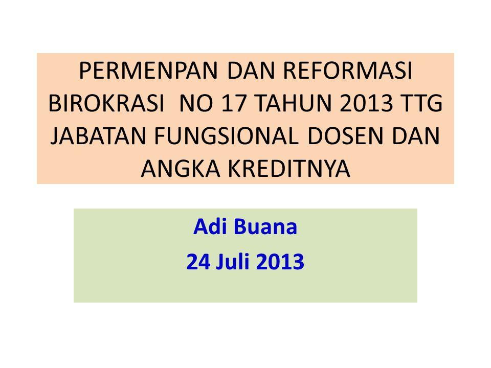 PERMENPAN DAN REFORMASI BIROKRASI NO 17 TAHUN 2013 TTG JABATAN FUNGSIONAL DOSEN DAN ANGKA KREDITNYA