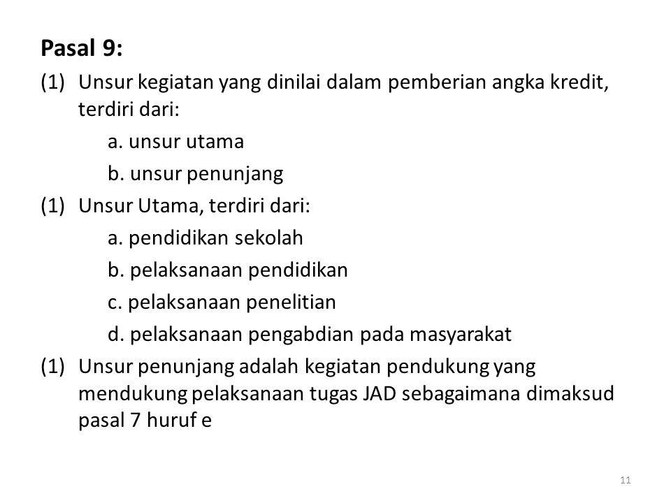 Pasal 9: Unsur kegiatan yang dinilai dalam pemberian angka kredit, terdiri dari: a. unsur utama. b. unsur penunjang.